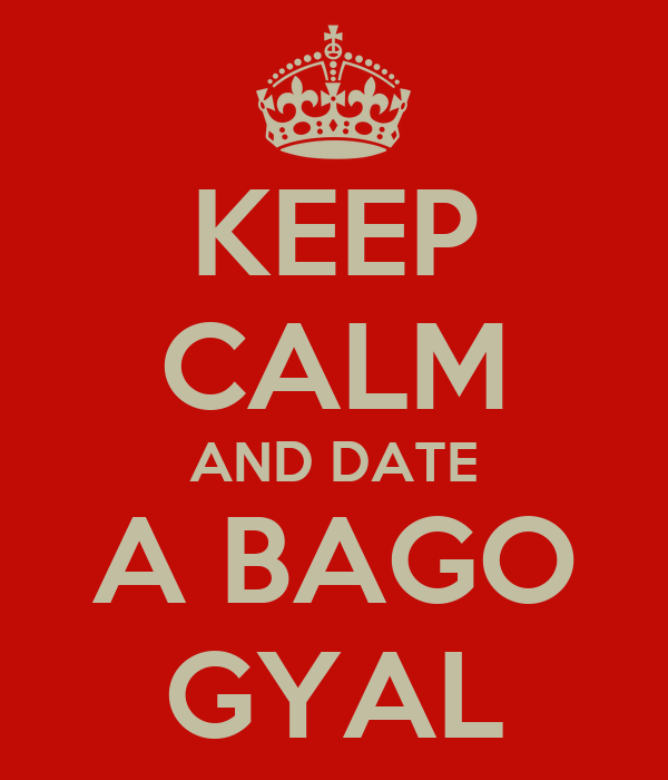 KEEP CALM AND DATE A BAGO GYAL