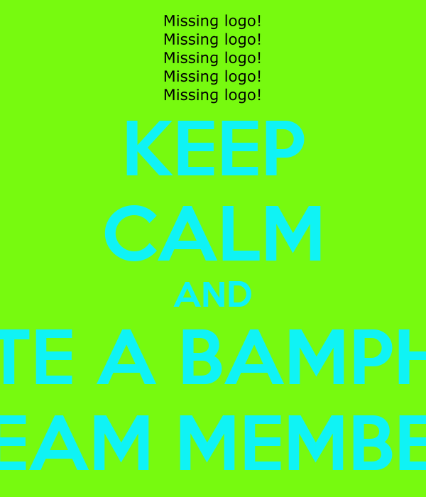 KEEP CALM AND DATE A BAMPHOR TEAM MEMBER