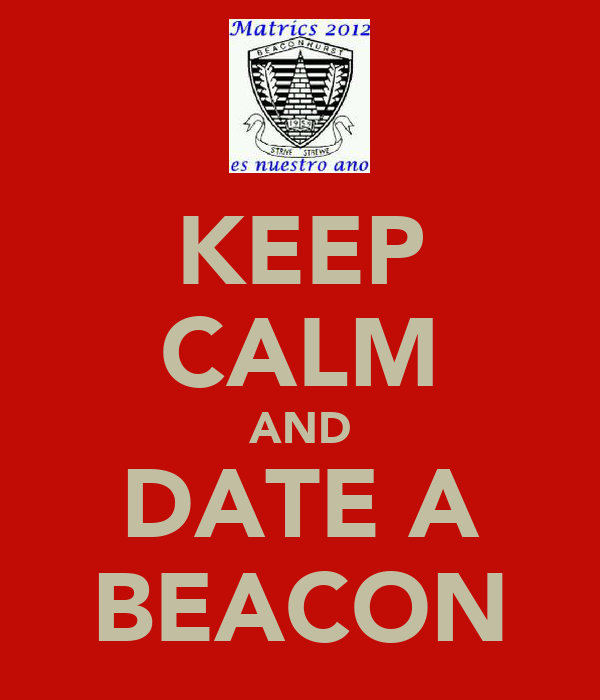 KEEP CALM AND DATE A BEACON