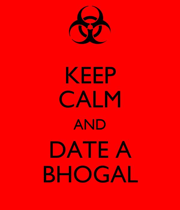 KEEP CALM AND DATE A BHOGAL