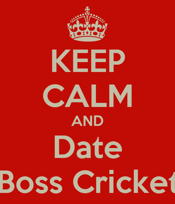 KEEP CALM AND Date A Boss Cricketer