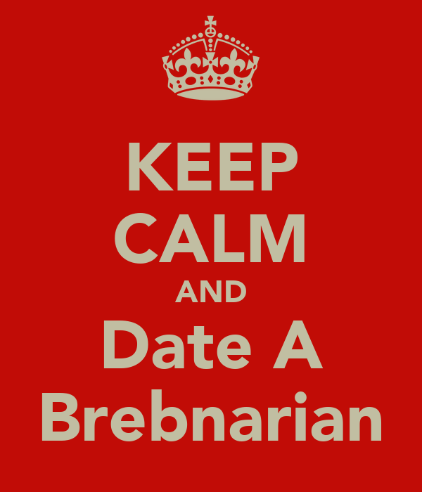 KEEP CALM AND Date A Brebnarian