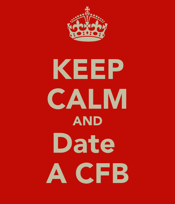 KEEP CALM AND Date  A CFB