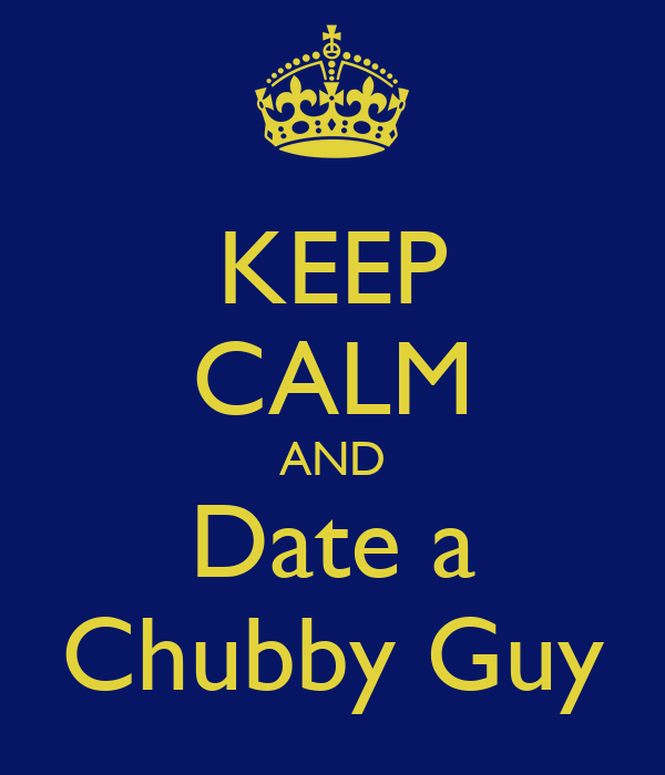Pros of dating a chubby guy