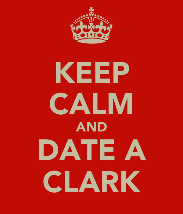 KEEP CALM AND DATE A CLARK
