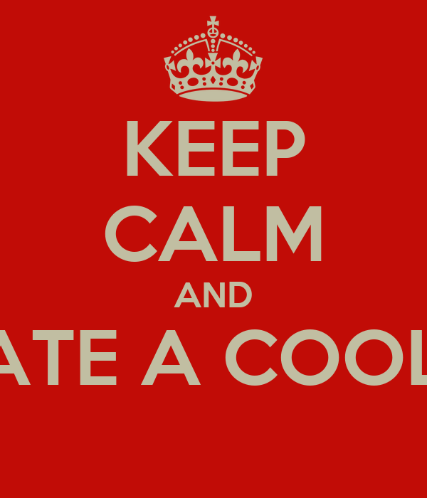 KEEP CALM AND DATE A COOLIE