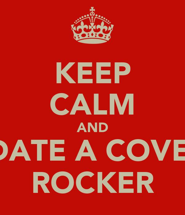 KEEP CALM AND DATE A COVE  ROCKER