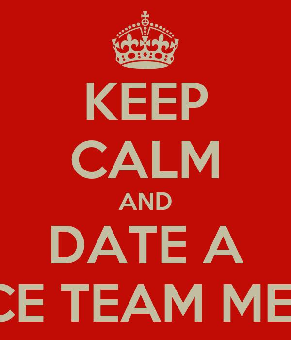 KEEP CALM AND DATE A DANCE TEAM MEMBER