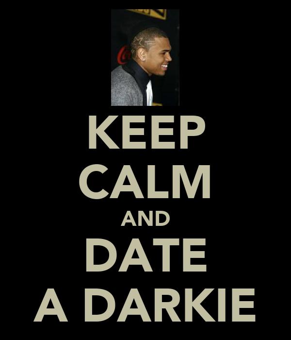 KEEP CALM AND DATE A DARKIE