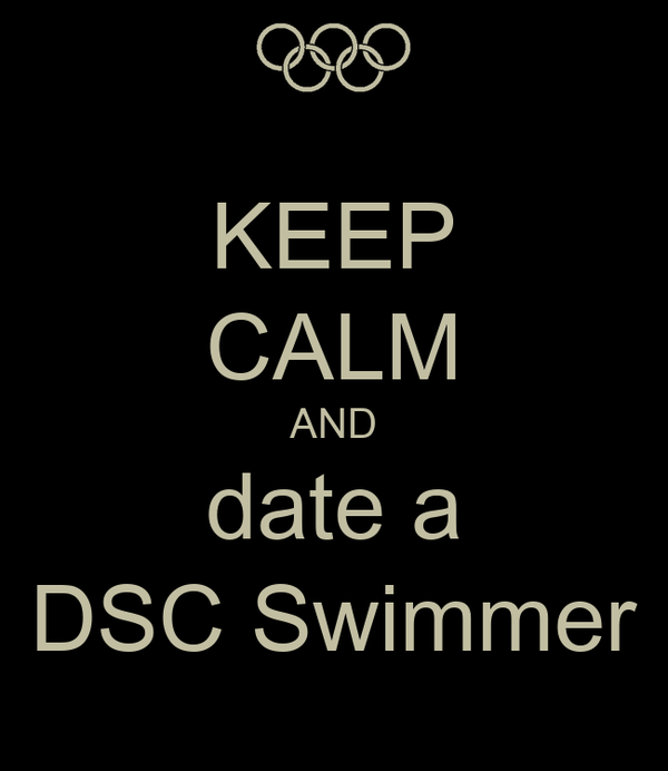 KEEP CALM AND date a DSC Swimmer