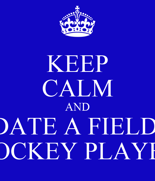 KEEP CALM AND DATE A FIELD  HOCKEY PLAYER