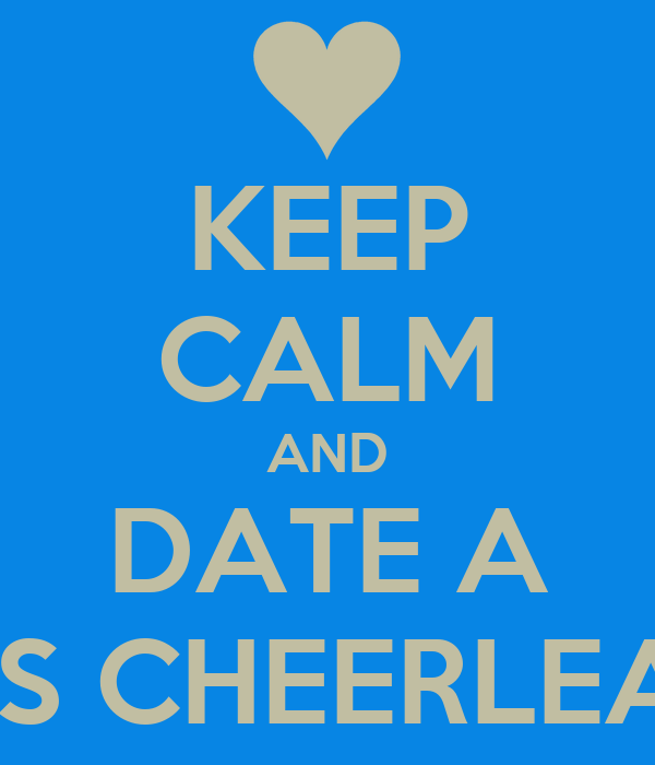 KEEP CALM AND DATE A FMMS CHEERLEADER