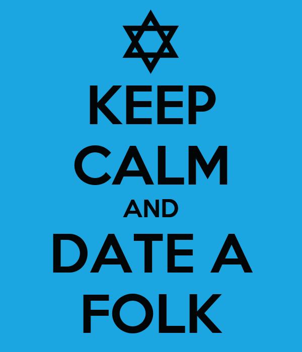 KEEP CALM AND DATE A FOLK