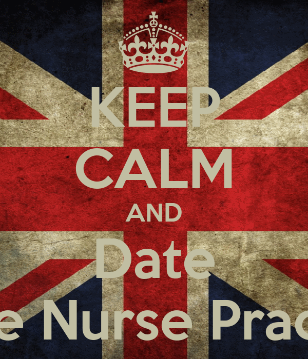 KEEP CALM AND Date A Future Nurse Practitioner