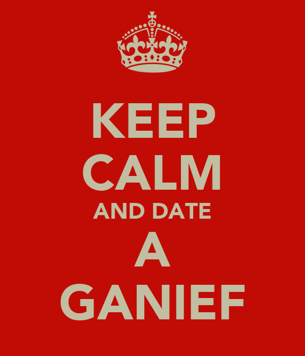 KEEP CALM AND DATE A GANIEF