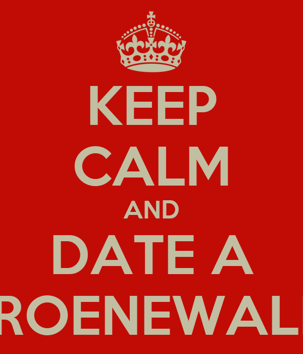 KEEP CALM AND DATE A GROENEWALD