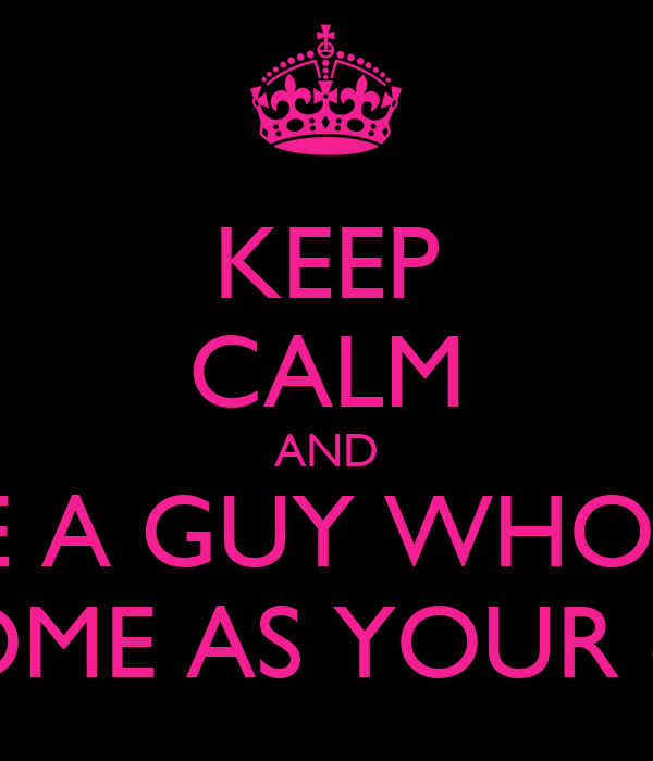 KEEP CALM AND DATE A GUY WHO IS AS AWESOME AS YOUR cuñados