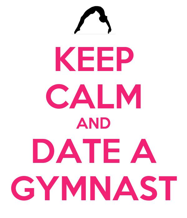 KEEP CALM AND DATE A GYMNAST
