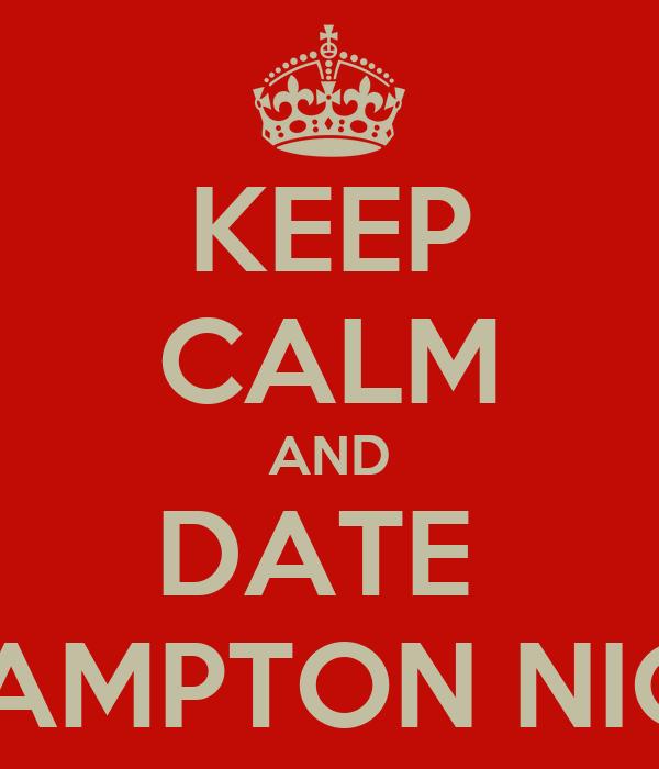 KEEP CALM AND DATE  A HAMPTON NIGGA