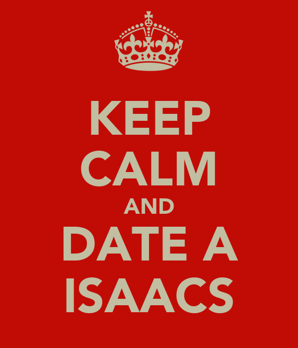 KEEP CALM AND DATE A ISAACS