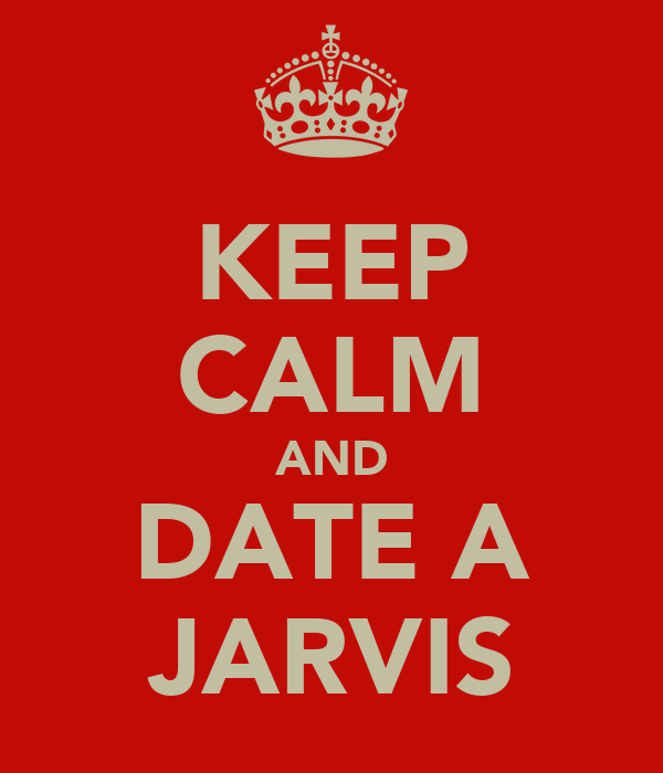 KEEP CALM AND DATE A JARVIS