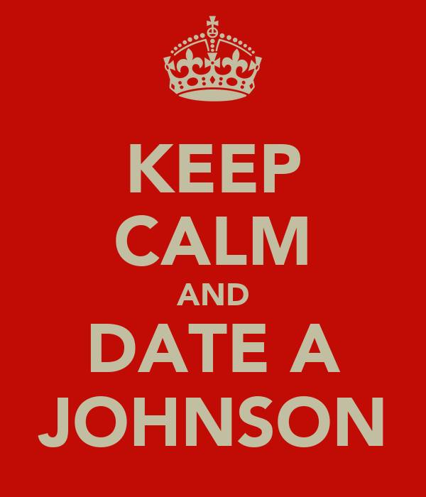 KEEP CALM AND DATE A JOHNSON