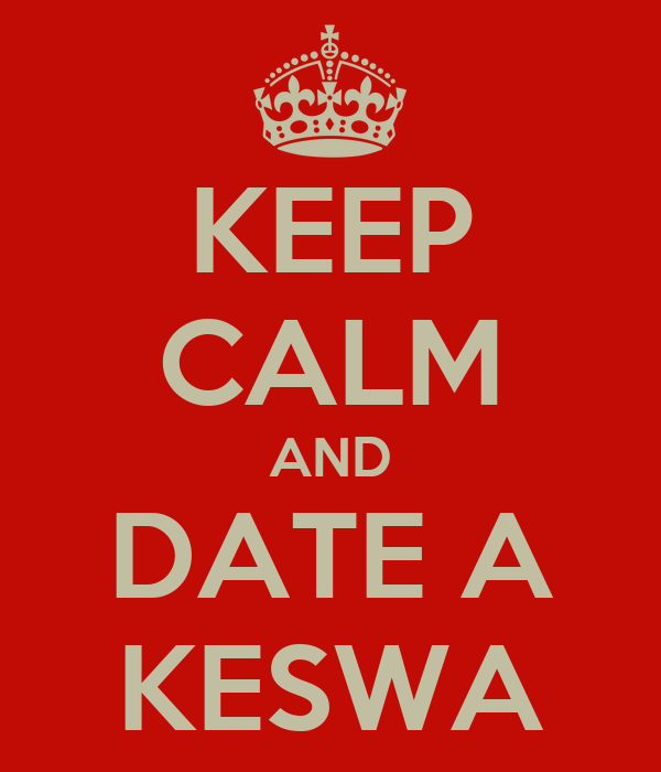 KEEP CALM AND DATE A KESWA