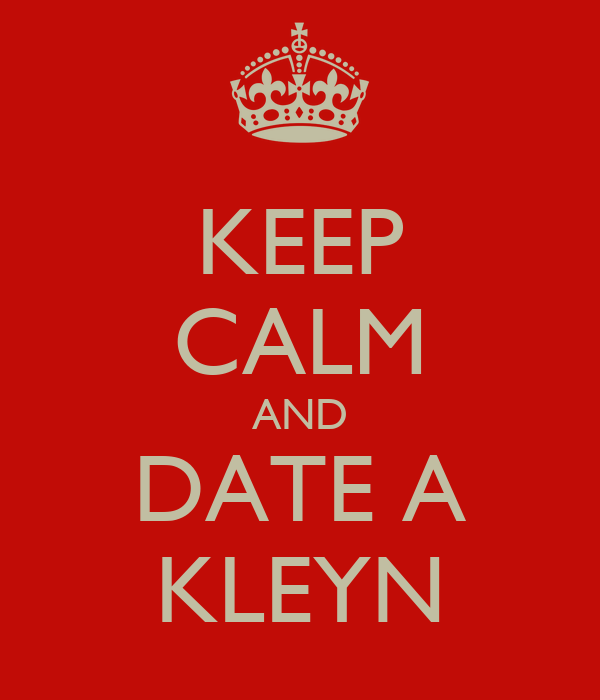 KEEP CALM AND DATE A KLEYN