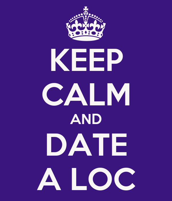 KEEP CALM AND DATE A LOC