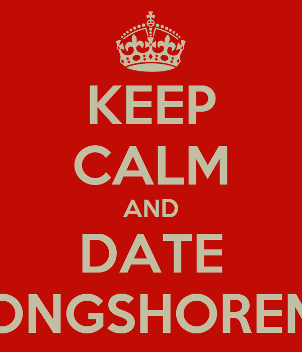 KEEP CALM AND DATE A LONGSHOREMAN
