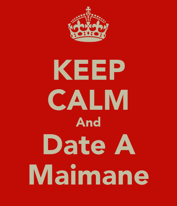 KEEP CALM And Date A Maimane
