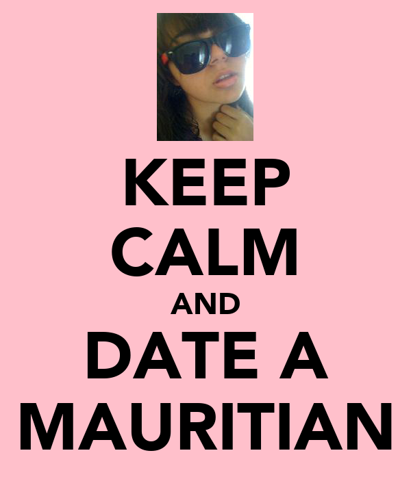 KEEP CALM AND DATE A MAURITIAN
