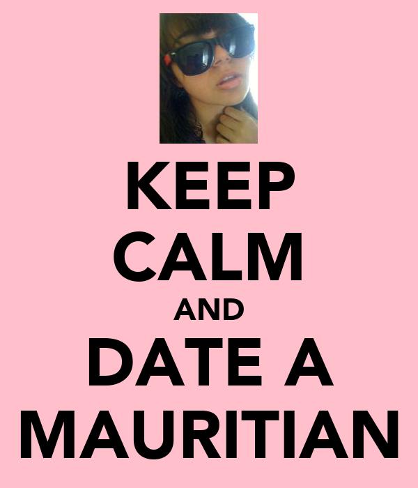 KEEP CALM AND DATE A MAURITIAN