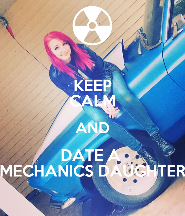 Keep calm and date a mechanic