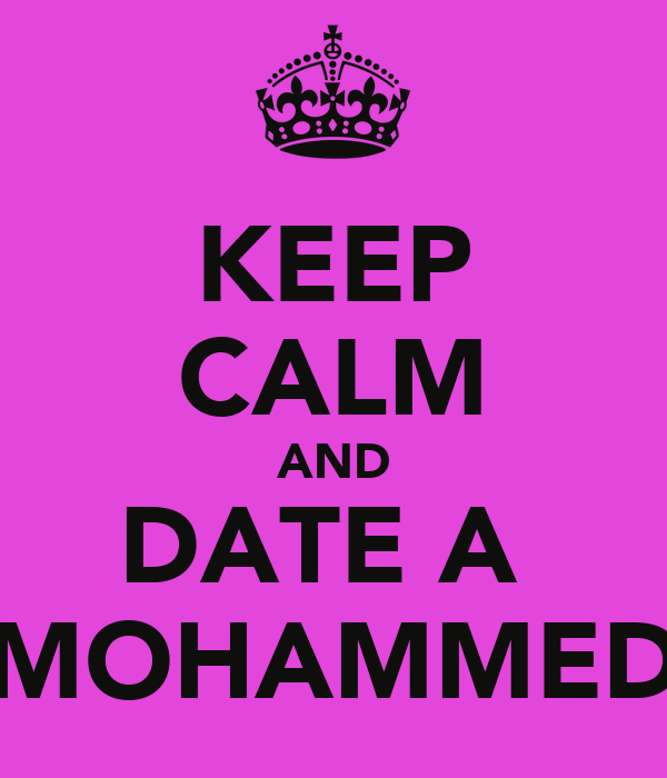 KEEP CALM AND DATE A  MOHAMMED