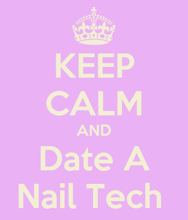 KEEP CALM AND Date A Nail Tech