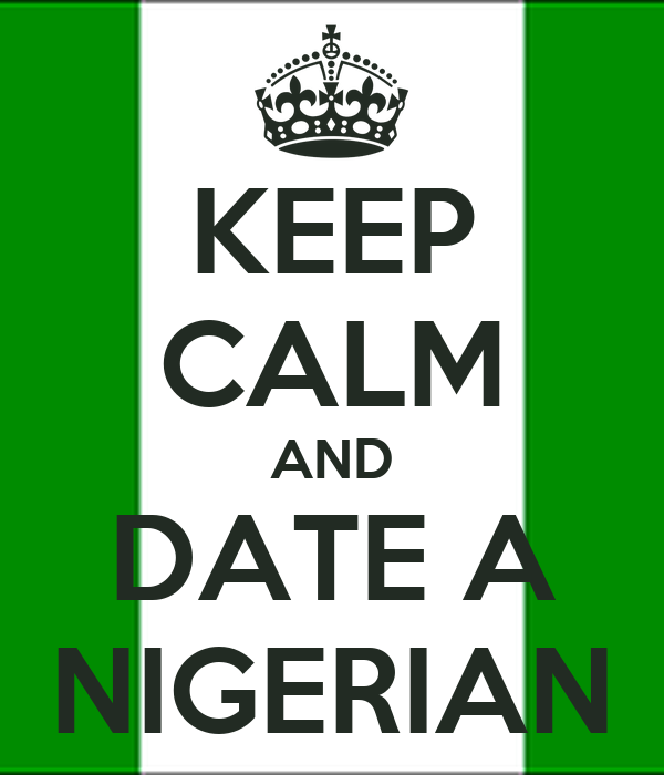KEEP CALM AND DATE A NIGERIAN