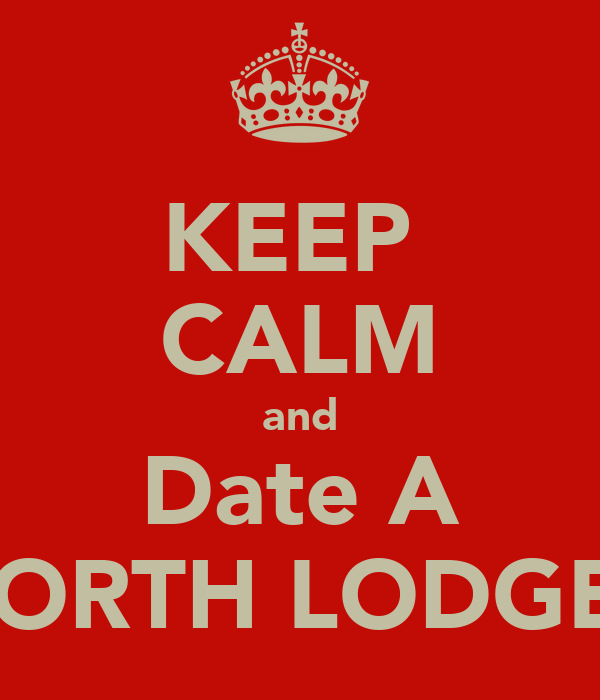 KEEP  CALM and Date A NORTH LODGER
