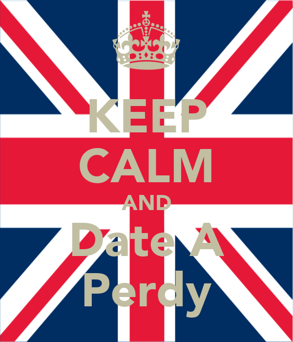 KEEP CALM AND Date A Perdy