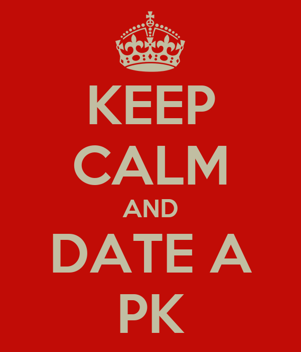 KEEP CALM AND DATE A PK