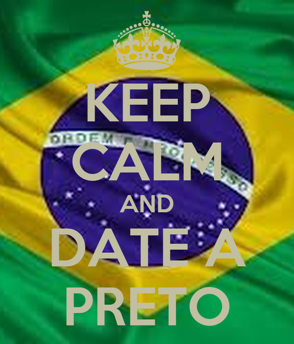KEEP CALM AND DATE A PRETO