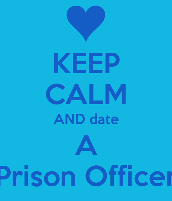 KEEP CALM AND date A Prison Officer