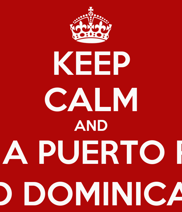 KEEP CALM AND DATE A PUERTO RICAN AND DOMINICAN ;)