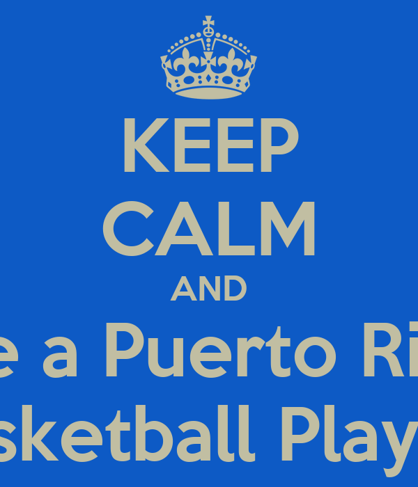 KEEP CALM AND Date a Puerto Rican  Basketball Player