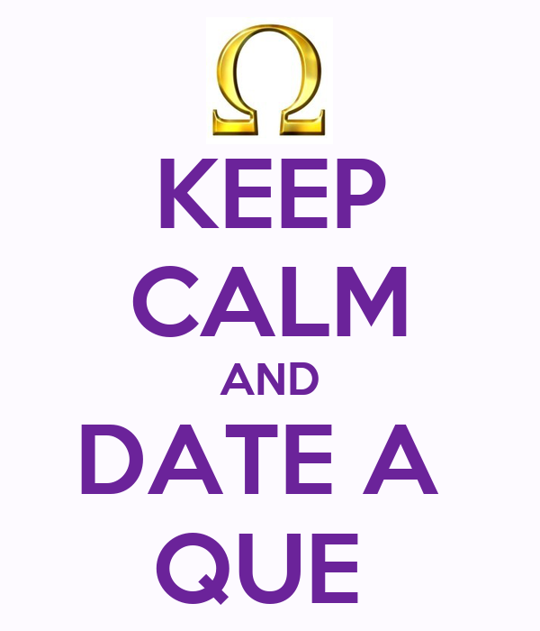 KEEP CALM AND DATE A  QUE