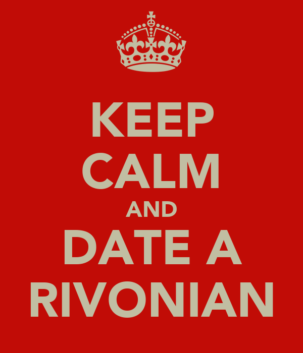 KEEP CALM AND DATE A RIVONIAN