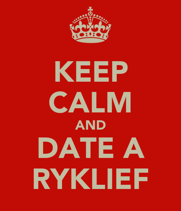 KEEP CALM AND DATE A RYKLIEF
