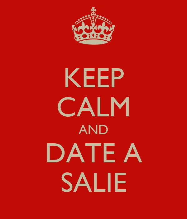 KEEP CALM AND DATE A SALIE