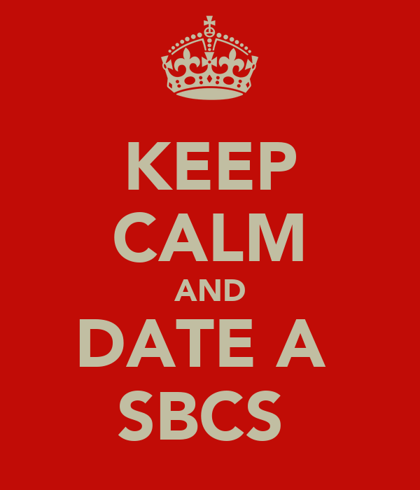KEEP CALM AND DATE A  SBCS