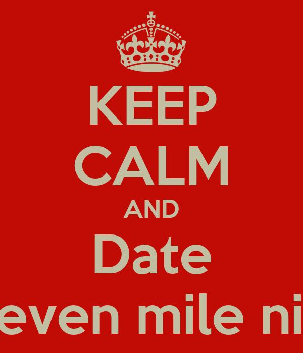 KEEP CALM AND Date A seven mile nigga